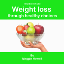 Weight Loss Through Healthy Choices MP3